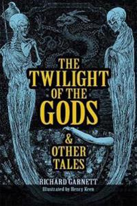 The Twilight of the Gods: And Other Tales