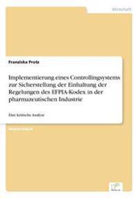 Implementierung Eines Controllingsystems Zur Sicherstellung Der Einhaltung Der Regelungen Des Efpia-Kodex in Der Pharmazeutischen Industrie