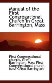 Manual of the First Congregational Church in Great Barrington