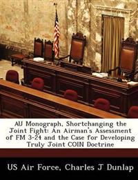 Au Monograph, Shortchanging the Joint Fight