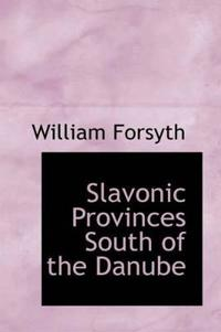 Slavonic Provinces South of the Danube
