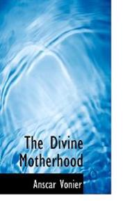 The Divine Motherhood