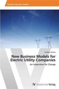 New Business Models for Electric Utility Companies