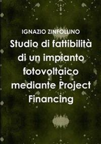 Studio Di Fattibilita Di Un Impianto Fotovoltaico Mediante Project Financing