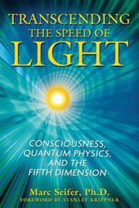 Transcending the Speed of Light
