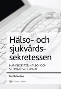 Hälso- och sjukvårdssekretessen : handbok för hälso- och sjukvårdspersonal