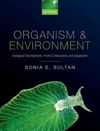 Organism and Environment: Ecological Development, Niche Construction, and Adaption