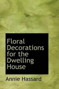 Floral Decorations for the Dwelling House