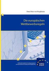 Die europaischen Wettbewerbsregeln