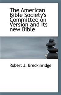 The American Bible Society's Committee on Version and Its New Bible