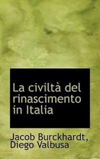 La Civilta del Rinascimento in Italia