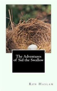 The Adventures of Sid the Swallow