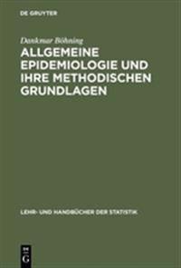 Allgemeine Epidemiologie Und Ihre Methodischen Grundlagen
