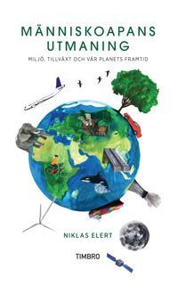 Människoapans utmaning : miljö, tillväxt och vår planets framtid