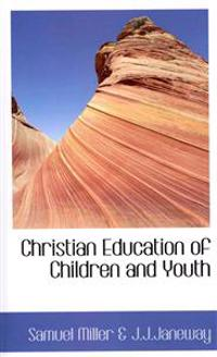 The Christian Education of Children and Youth
