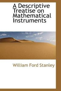 A Descriptive Treatise on Mathematical Instruments