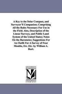 A Key to the Solar Compass, and Surveyor's Companion
