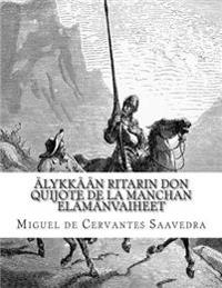 Älykkään Ritarin Don Quijote de la Manchan Elämänvaiheet
