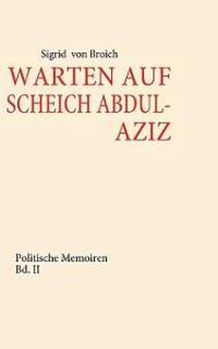 Warten Auf Scheich Abdul-Aziz