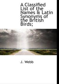 A Classified List of the Names & Latin Synonyms of the British Birds;