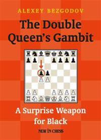 The Double Queen's Gambit: A Surprise Weapon for Black