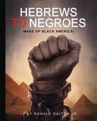 Hebrews to Negroes