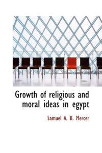 Growth of Religious and Moral Ideas in Egypt