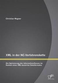XML in Der NC-Verfahrenskette: Die Optimierung Des Informationsflusses Im Kontext Eines XML-Basierten Dateiformates