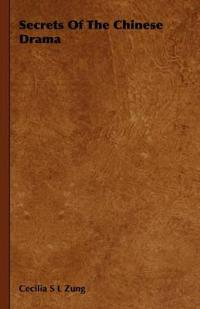 Secrets of the Chinese Drama