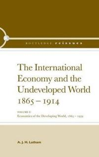 The International Economy and the Undeveloped World 1865-1914