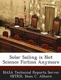 Solar Sailing Is Not Science Fiction Anymore