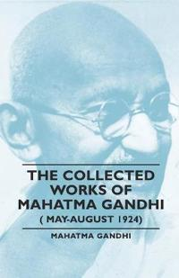 The Collected Works of Mahatma Gandhi, May-august 1924