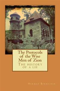 The Protocols of the Wise Men of Zion: The History of a Lie