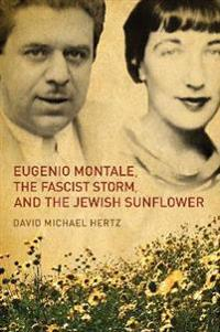 Eugenio Montale, The Fascist Storm and the Jewish Sunflower
