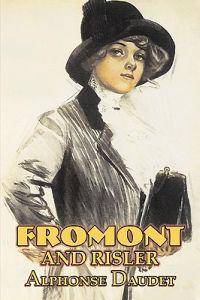 Fromont and Risler by Alphonse Daudet, Fiction, Classics, Literary