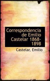Correspondencia de Emilio Castelar 1868-1898