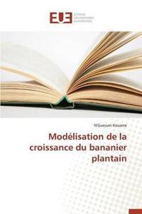 Modelisation de La Croissance Du Bananier Plantain