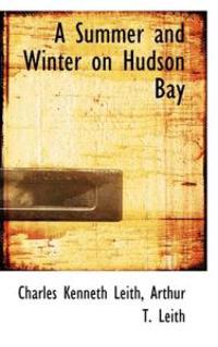A Summer and Winter on Hudson Bay