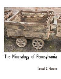 The Mineralogy of Pennsylvania