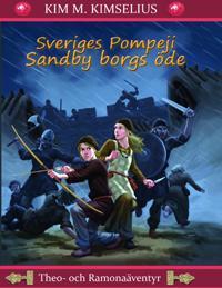 Sveriges Pompeji : Sandby borgs öde