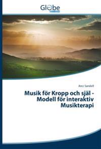Musik for Kropp Och Sjal -Modell for Interaktiv Musikterapi