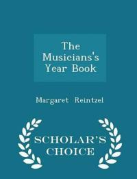 The Musicians's Year Book - Scholar's Choice Edition