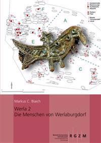 Werla 2 Die Menschen Von Werlaburgdorf: Ein Beitrag Zur Geschichte Des Nordharzvorlandes Im 8. Bis 10. Jahrhundert