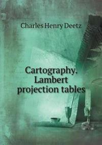 Cartography. Lambert Projection Tables