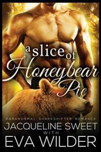 A Slice of Honeybear Pie
