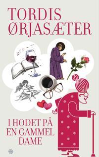 I hodet på en gammel dame - Tordis Ørjasæter | Ridgeroadrun.org