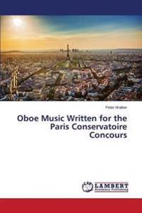 Oboe Music Written for the Paris Conservatoire Concours
