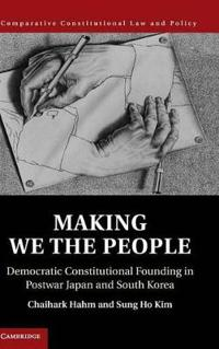 Making We the People: Democratic Constitutional Founding in Postwar Japan and South Korea