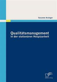 Qualitätsmanagement in Der Stationären Hospizarbeit