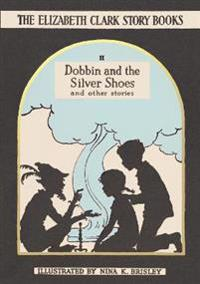 Dobbin and the Silver Shoes: And Other Stories
